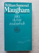 Willam Somerset Maugham -Julia, du bist zauberhaft (zauberhaft!)