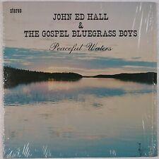JOHN ED HALL w/ GOSPEL BLUEGRASS BOYS: Peaceful Waters Roanoke Private LP HEAR