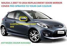 REPLACEMENT MAZDA 2 WING MIRROR COVER 2007 TO 2014 LEFT HAND PAINTED ANY COLOUR
