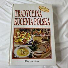 Tradycyjna kuchnia Polska Traditional Polish Cookbook 557 PRZEPISOW Prosynski