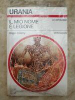 URANIA 1242 ROGER ZELAZNY -IL MIO NOME E' LEGIONE -ED:MONDADORI - ANNO:1994 (OF)