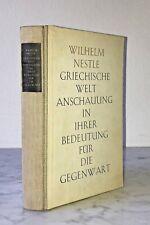 Wilhelm Nestle: Griechische Weltanschauung in ihrer Bedeutung für die Gegenwart
