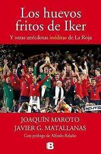 Huevos Fritos de Iker, Los : Y otras anécdotas inéditas de La Roja by Joaquín...