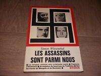 LES ASSASSINS SONT PARMI NOUS  / SIMON WIESENTHAL