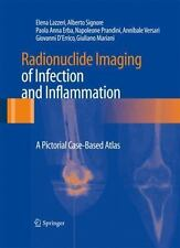 Radionuclide Imaging of Infection and Inflammation : A Pictorial Case-Based...