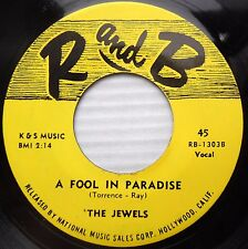 THE JEWELS doowop repro 45 A FOOL IN PARADISE OH YES I KNOW HOW mint minus F812
