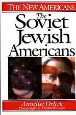 NEW The Soviet Jewish Americans (The New Americans) by Annelise Orleck