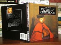 O'Neill, Richard THE ART OF VICTORIAN CHILDHOOD  1st Edition Thus 1st Printing