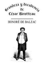 Grandeza y Decadencia de César Birotteau by Honoré de Balzac (2013, Paperback)