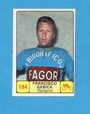 CAMPIONI dello SPORT 1968-69-Figurina n.184- GABICA - SPAGNA -CICLISMO-NEW