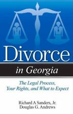 Divorce in Georgia: The Legal Process, Your Rights, and What to Expect, Andrews,