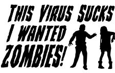 Zombie decal (this virus sucks I wanted zombies!) funny vinyl decal
