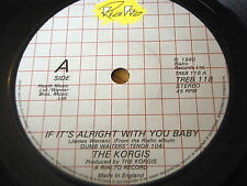"""THE KORGIS - IF IT'S ALRIGHT WITH YOU BABY   7"""" VINYL"""