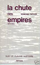 La Chute des Empires 1914-18 World War I History Edmond Taylor Fr
