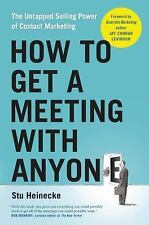 How to Get a Meeting with Anyone: The Untapped Selling Power of Contact Marketin