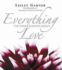 Everything I've Ever Learned About Love,Lesley Garner,New Book mon0000013472