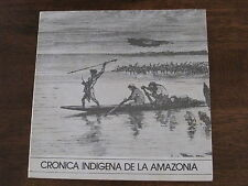 Cronica Indigena de la Amazonia 1984 Photography Book of Amazon Book