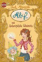 Mlynowski, Sarah - Abby und Aschenputtels Geheimnis: Roman (Heyne fliegt)