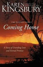 Coming Home: A Story of Undying Hope (The Baxter Family) by Karen Kingsbury