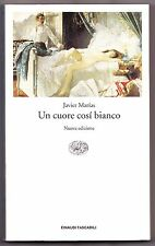 UN CUORE COSI BIANCO JAVIER MARIAS EINAUDI TASCABILI 2002