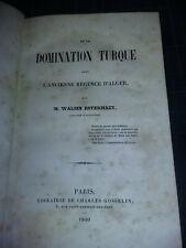 Algérie ESTERHAZY Walsin De la domination turque dans l'ancienne Régence d'Alger