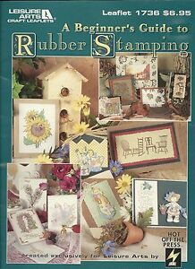 A Beginners Guide to Rubber Stamping By Leisure Arts Leaflet # 1736