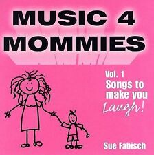 Music 4 Mommies, Vol. 1: Songs to Make You Laugh * by Sue Fabisch (CD, Mar-2006,