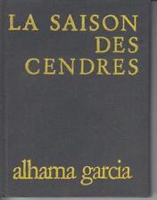 GARCIA ALHAMA / La saison des cendres. Les Editeurs Français Réunis, 1973.