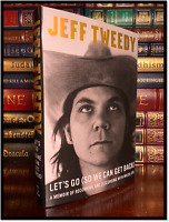 Let's Go ✍SIGNED✍ by JEFF TWEEDY New Wilco Hardback First Edition 1st Printing