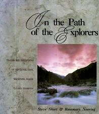 IN THE PATH OF THE EXPLORERS. Tracing The Expeditions Of Vancouver, Cook, et al