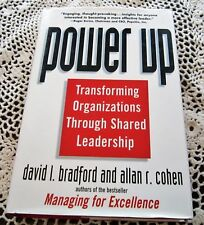 Power Up : Transforming Organizations Through Shared Leadership by David L. Brad