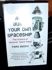 How to Build Your Own Spaceship The Science of Personal Space Travel by Bizony