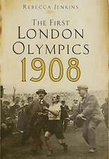The First London Olympics: 1908, New, Jenkins, Rebecca Book