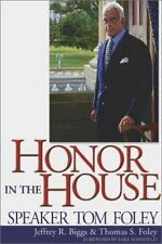 Honor in the House: Speaker Tom Foley-ExLibrary