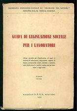 GUIDA DI LEGISLAZIONE SOCIALE PER I LAVORATORI SESA 1953 PROBLEMI DEL LAVORO
