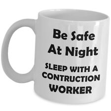 Gifts For Construction Worker Funny Coffee Mug Builder Cup US - Be Safe At Night