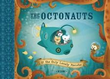 The Octonauts: The Octonauts and the Only Lonely Monster (2006, Hardcover)