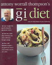Antony Worrall Thompson's GI Diet: Use the Glycaemic Index to Find the Carbs Tha