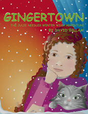 GINGERTOWN HOLIDAY CHRISTMAS hard cover GIFT BOOK BY DAVID GILLAM young readers
