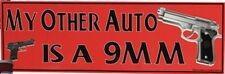 "Auto/Car/Truck MAGNET--MY OTHER AUTO IS A 9mm-11.5"" BY 3.5""--Novelty Fun Magnet"