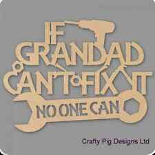 If Grandad Cant Fix It No One Can  3mm MDF Wooden Craft Blank Plaque Fathers Day