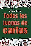 Todos los juegos de cartas (Spanish Edition), Botín, Arturo, Good Condition, Boo