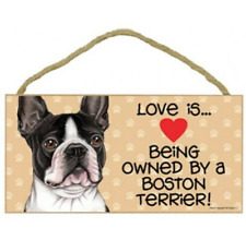 Love is.Being owned by a Boston Terrier Pawprints Heart Dog Sign 10x5 Wood 825