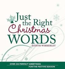 Just the Right Christmas Words: Over 400 Messages and Motifs to Celebrate the Fe
