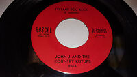 JOHN J & THE KOUNTRY KUTUPS Puckerbrush/ I'd Take You Back 45 Rascal 990 MI
