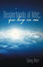 Despertando Al líder Que Hay en Mí by Solvey Viteri (2014, Paperback)