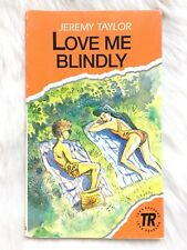 Love me blindly - Jeremy Taylor