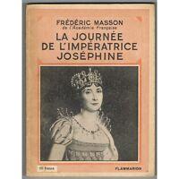 La JOURNÉE de L'IMPÉRATRICE JOSÉPHINE de Frédéric MASSON Édition FLAMMARION 1933