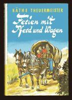 K. Theuermeister FERIEN MIT PFERD UND WAGEN  Mädchenbuch 1980 Hardcover  top