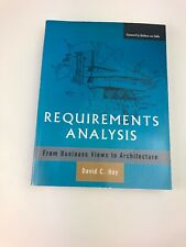 REQUIREMENTS ANALYSIS: FROM BUSINESS VIEWS TO ARCHITECTURE By David Hay